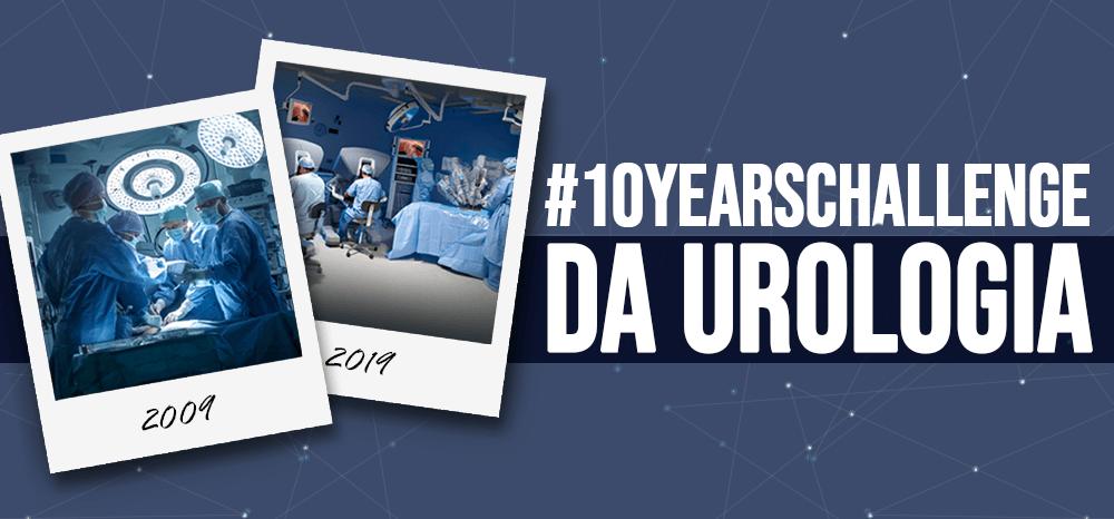 #10yearschallenge da Urologia